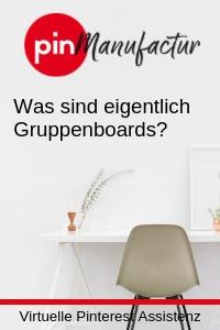 Was sind Gruppenboards aus Pinterest
