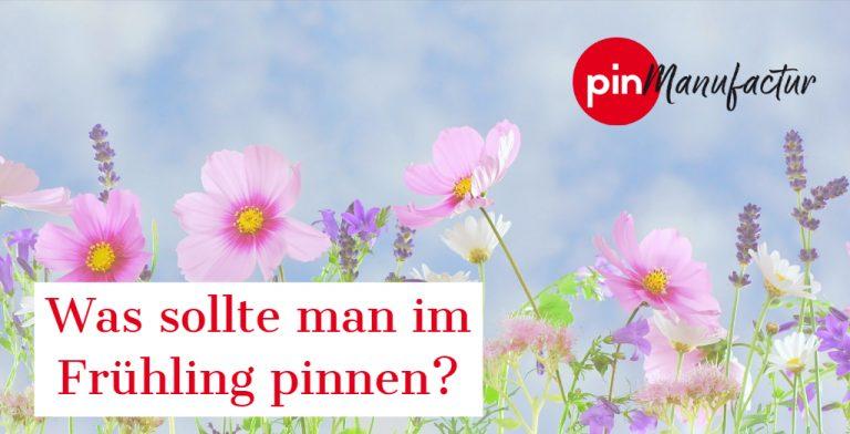 Welche Themen soll man im Frühling pinnen?