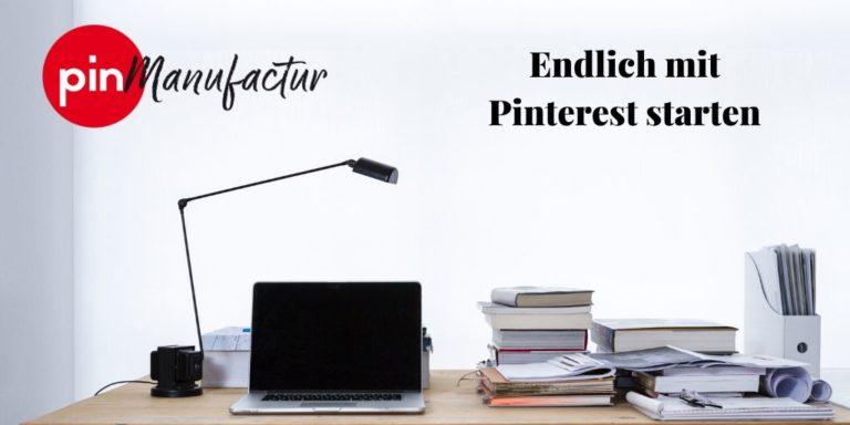 Warum man spätestens jetzt mit Pinterest starten sollte