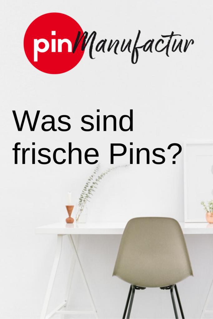 Was ist ein frischer Pin?